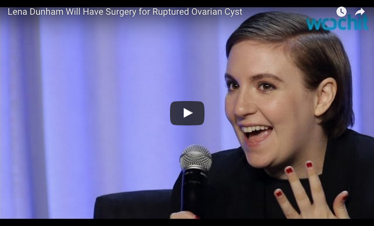 Lena Dunham to have Surgery for a Ruptured Ovarian Cyst